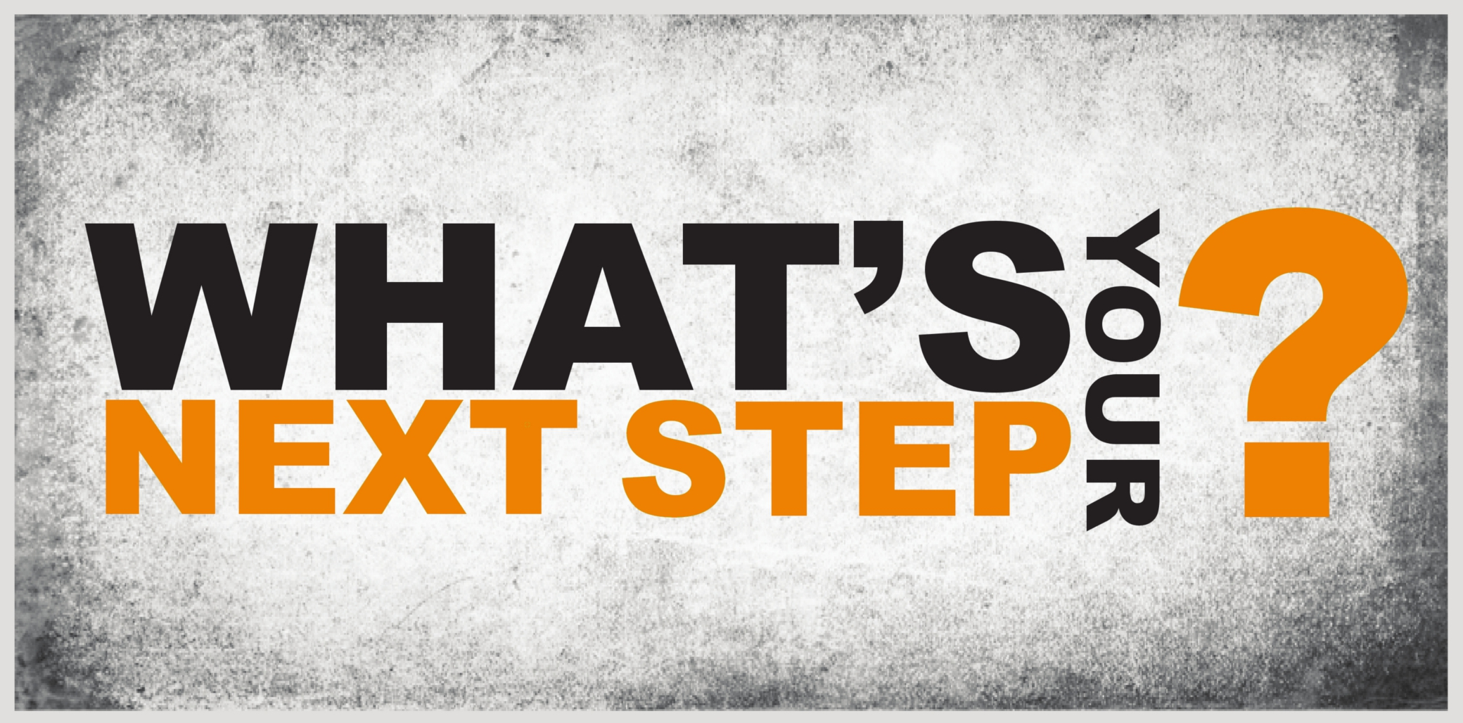 Take How Next Step The To